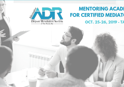 Certified Mediators Michelle Jernigan, Art Garcia to Speak for Florida Bar ADR Section Mentoring Academy