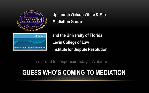 Guess Who's Coming to Mediation