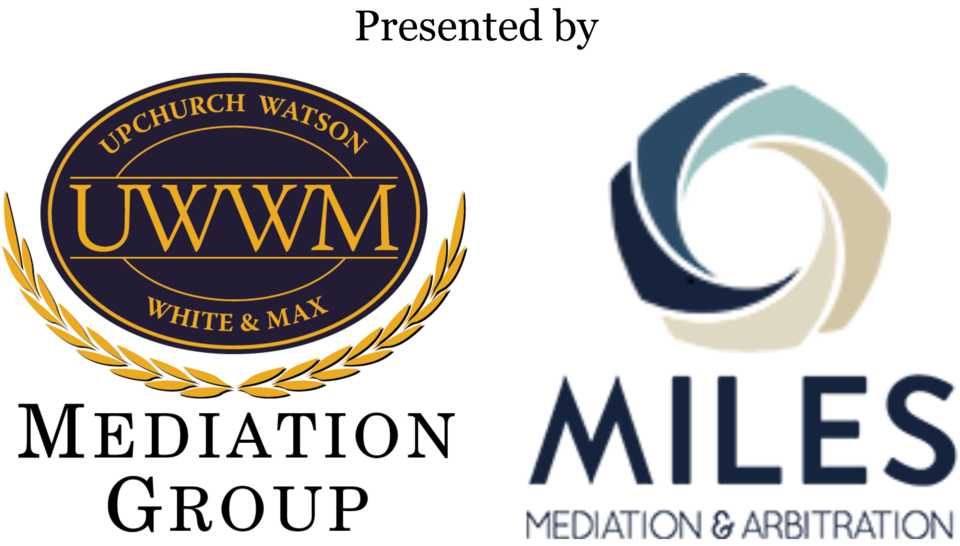 An Upchurch Watson White & Max and Miles Mediation & Arbitration production